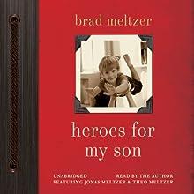 Heroes for My Son | Livre audio Auteur(s) : Brad Meltzer Narrateur(s) : Brad Meltzer