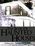 img - for The Book of Haunted Houses by Gregory Branson-Trent (2010-10-08) book / textbook / text book