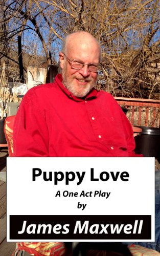 James Maxwell - Puppy Love: A Play in One Act