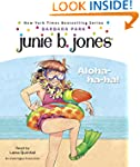 Junie B., First Grader: Aloha-Ha-Ha!:...