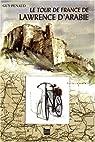 Le Tour de France de Lawrence d'Arabie par Penaud