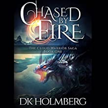Chased by Fire (       UNABRIDGED) by D. K. Holmberg Narrated by Nicholas Techosky