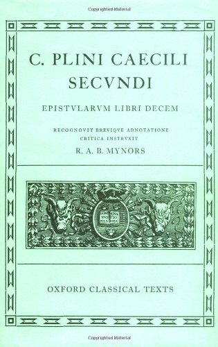 Pliny the Younger Epistularum Libri Decem: Bk.10 (Oxford Classical Texts)