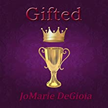 Gifted: The Gifted Trilogy, Book 1 (       UNABRIDGED) by JoMarie DeGioia Narrated by Rebecca Roberts