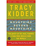 img - for Mountains Beyond MountainsMOUNTAINS BEYOND MOUNTAINS by Kidder, Tracy (Author) on Aug-31-2004 Paperback book / textbook / text book