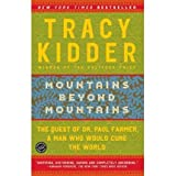 Mountains Beyond MountainsMOUNTAINS BEYOND MOUNTAINS by Kidder, Tracy (Author) on Aug-31-2004 Paperback ~ Tracy Kidder