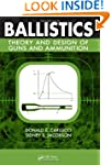 Ballistics: Theory and Design of Guns...