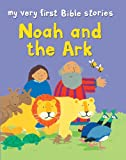 My Very First: Noah and the Ark (My Very First Bible Stories)