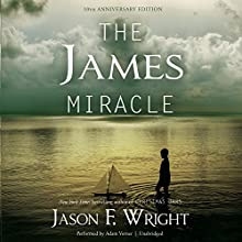 The James Miracle, Tenth Anniversary Edition (       UNABRIDGED) by Jason F. Wright Narrated by Adam Verner