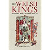 Welsh Kings: Warriors, Warlords & Princes: Warriors, Warlords and Princesby Karen L Maund