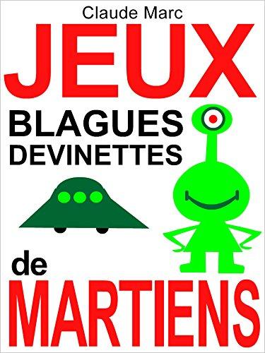 Couverture du livre Jeux, blagues et devinettes de Martiens: Lectures amusantes pour petits Terriens (textes pour enfants, à lire en famille)