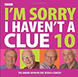 img - for I'm Sorry I Haven't a Clue 10 (BBC Radio Collection) by Humphrey Lyttelton (2007-05-07) book / textbook / text book