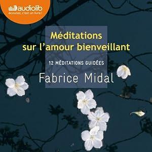 Méditations sur l'amour bienveillant   Livre audio