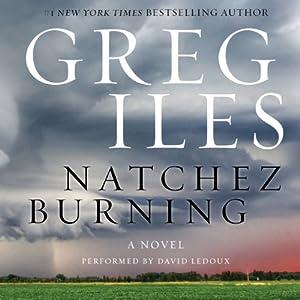 Natchez Burning: A Novel | [Greg Iles]