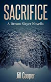 Sacrifice: A Dream Slayer Novella (The Dream Slayer Book 6)