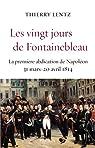Les vingt jours de Fontainebleau par Lentz