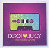 I Love Juicy (Mixed By: Dero)