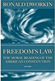 Freedom's Law: The Moral Reading of the American Constitution