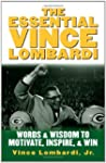 The Essential Vince Lombardi: Words &...