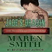 Jade's Dragon: The Red Petticoat Saloon   Maren Smith