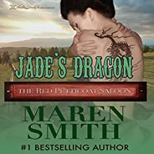 Jade's Dragon: The Red Petticoat Saloon Audiobook by Maren Smith Narrated by Anthony Lee