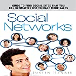 Social Networks: Guide to Find Social Sites That You Can Ultimately Use To Make More Sales | Justin Henrie