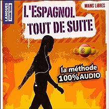 L'espagnol tout de suite ! | Livre audio Auteur(s) : Juan Mundo, Javier Sandoval Narrateur(s) : Juan Mundo, Javier Sandoval
