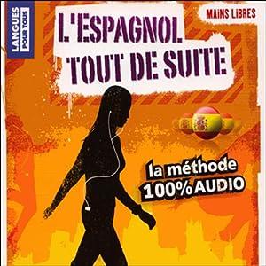 L'espagnol tout de suite ! | Livre audio