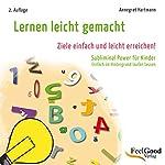 Lernen leicht gemacht. Subliminal-Hörbuch für Kinder   Annegret Hartmann
