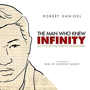 The Man Who Knew Infinity: A Life of the Genius Ramanujan | [Robert Kanigel]
