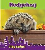 Isabel Thomas Hedgehog: City Safari