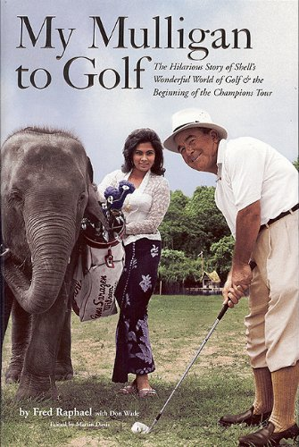 My Mulligan to Golf: The Hilarious Story of Shell's Wonderful World of Golf & the Beginning of the Champions Tour, Raphael, Fred; Wade, Don; Davis, Martin [Editor]