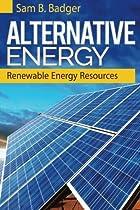 Alternative Energy: Renewable Energy Resources