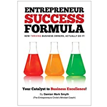 Entrepreneur Success Formula: How Thriving Business Owners Actually Do It Audiobook by Damian Mark Smyth Narrated by John S Anderson