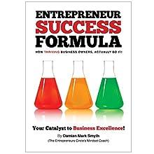 Entrepreneur Success Formula: How Thriving Business Owners Actually Do It   Livre audio Auteur(s) : Damian Mark Smyth Narrateur(s) : John S Anderson
