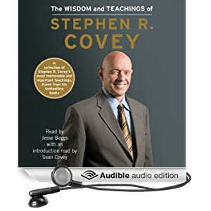 The Wisdom and Teachings of Stephen R. Covey (Unabridged)
