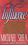 Influence: How to Make the System Work (0747404976) by Michael Shea