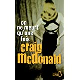 On ne meurt qu'une foispar Craig McDONALD