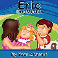 (FREE on 2/14) Children's Book: Eric The Medic by Yael Aharoni - http://eBooksHabit.com