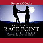 The Orphans of Race Point: A Novel | Patry Francis