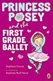 Princess Posey and the First Grade Ballet (Princess Posey, First Grader)