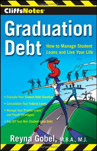 CliffsNotes Graduation Debt: How to Manage Student Loans and Live Your Life