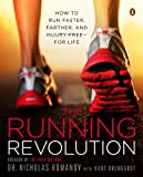 Image of The Running Revolution: How to Run Faster, Farther, and Injury-Free--for Life