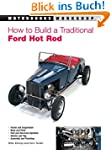 How to Build a Traditional Ford Hot R...