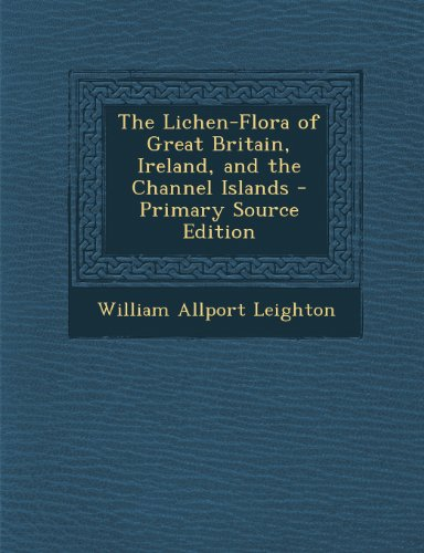 Lichen-Flora of Great Britain, Ireland, and the Channel Islands