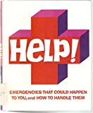 img - for Help!: Emergencies That Could Happen to You, and How to Handle Them book / textbook / text book