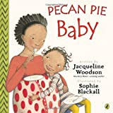 Pecan Pie Baby (0147511283) by Woodson, Jacqueline