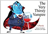 The Very Thirsty Vampire: A Parody
