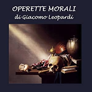 Operette morali | [Giacomo Leopardi]