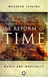 img - for Reform Of Time: Magic and Modernity: 1st (First) Edition book / textbook / text book